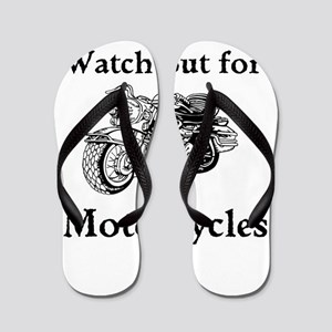 Watch out for motorcycles Flip Flops