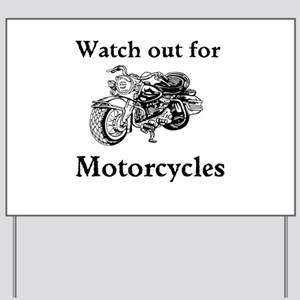 Watch out for motorcycles Yard Sign