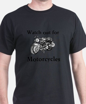 Watch out for motorcycles T-Shirt