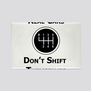Real Cars Don't Shift Themselves Rectangle Magnet