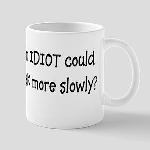 Fluent Idiot Mug