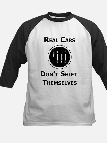 Real Cars Don't Shift Themselves Kids Baseball Jer