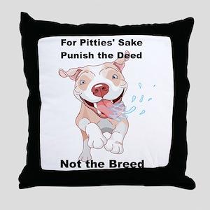 Punish the Deed for Pitties' sake Throw Pillow