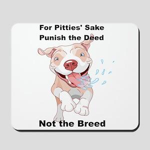 Punish the Deed for Pitties' sake Mousepad