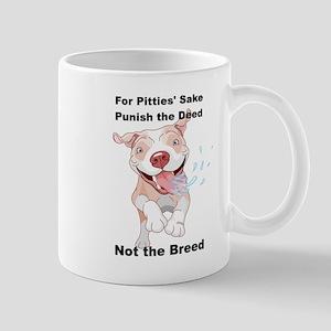 Punish the Deed for Pitties' sake Mug