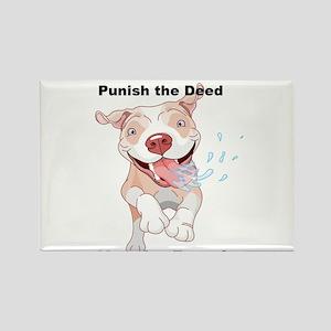 Punish the Deed for Pitties' sake Rectangle Magnet