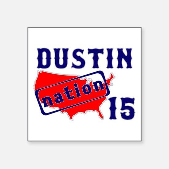 "Dustin Nation 15 Square Sticker 3"" x 3"""