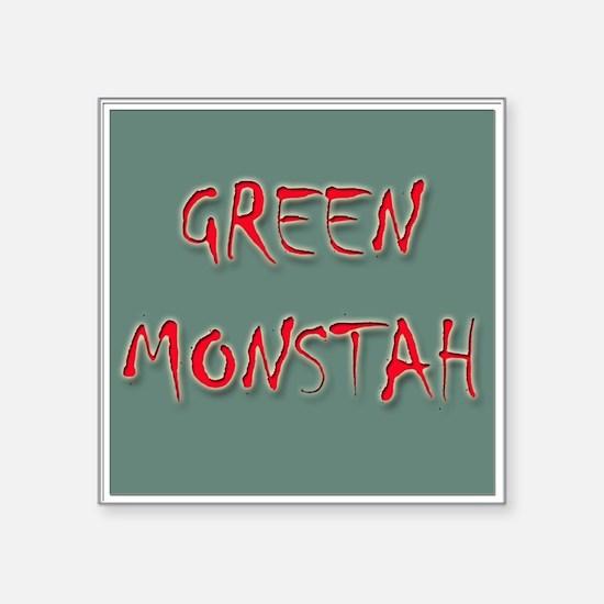 "Green Monstah Square Sticker 3"" x 3"""