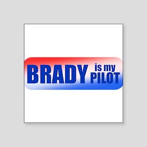 """Brady Is My Pilot Square Sticker 3"""" x 3"""""""