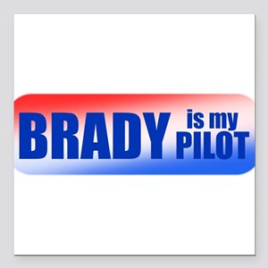 "Brady Is My Pilot Square Car Magnet 3"" x 3"""