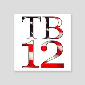 """TB 12 Square Sticker 3"""" x 3"""""""