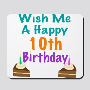Wish me a happy 10th Birthday Mousepad