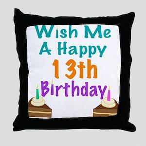 Wish me a happy13th Birthday Throw Pillow