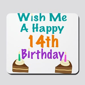 Wish me a happy 14th Birthday Mousepad