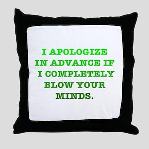 Blow Your Minds Throw Pillow