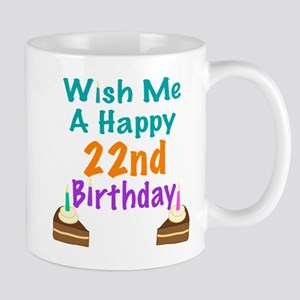 Wish me a happy 22nd Birthday Mug