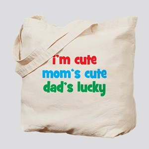 Im Cute, Moms Cute, Dads Lucky Tote Bag