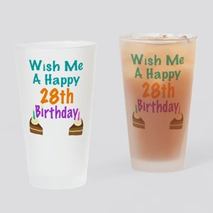 Wish me a happy 28th Birthday Drinking Glass