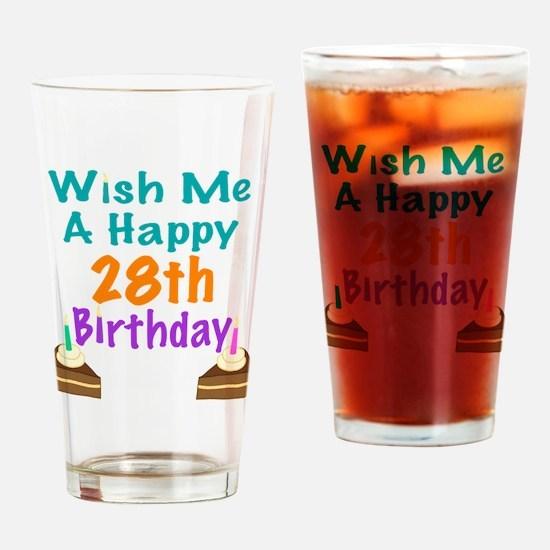 Wish me a happy 28th Birthday Drinking Glass