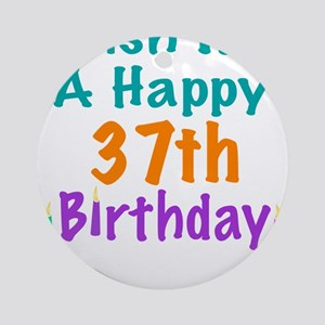 happy 37th birthday ornaments cafepress