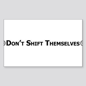 Don't Shift Themselves Sticker (Rectangle)