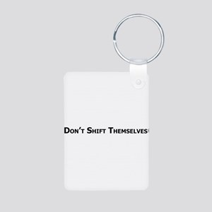 Don't Shift Themselves Aluminum Photo Keychain