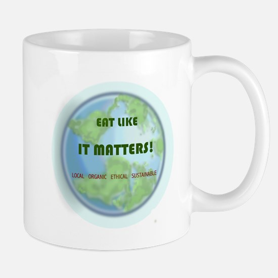 Eat Like It Matters Mug