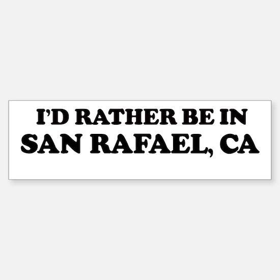 Rather: SAN RAFAEL Bumper Bumper Bumper Sticker