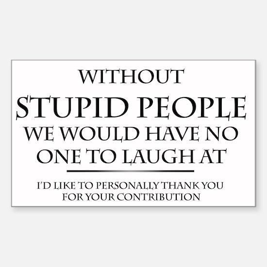 stupid people Sticker (Rectangle)