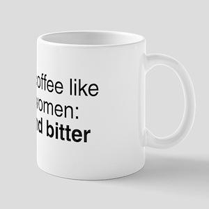 Women: Strong and Bitter Mug