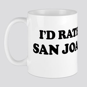 Rather: SAN JOAQUIN Mug
