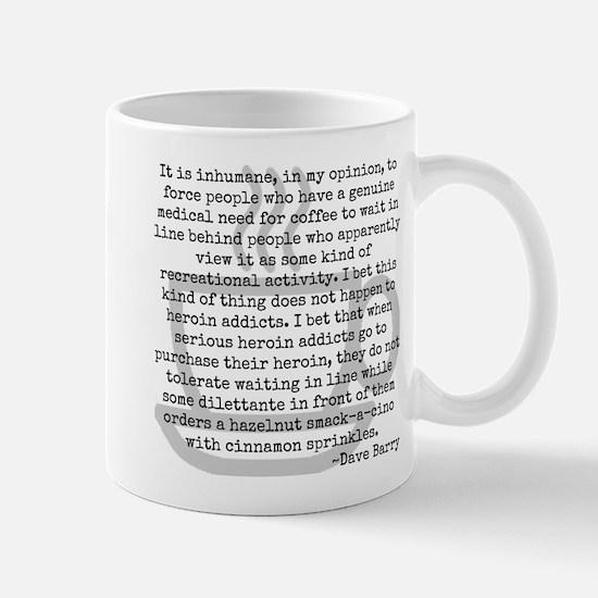 Inhumane Punishment for Coffee Addicts Mug