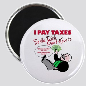 I Pay Taxes So The Rich Dont Have to Magnet