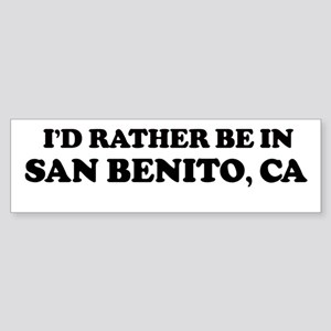 Rather: SAN BENITO Bumper Sticker