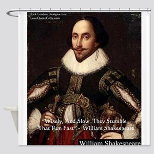 Shakespeare Run Fast Quote Gifts Shower Curtain