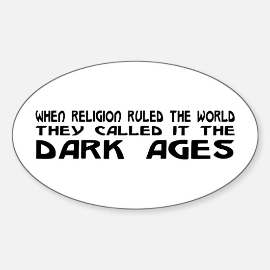 They Called It The Dark Ages Sticker (Oval)