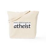 Children Are Born Atheists Tote Bag