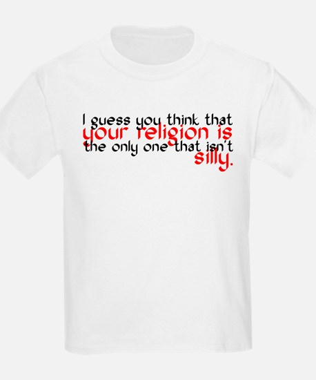Your Religion Is Silly T-Shirt