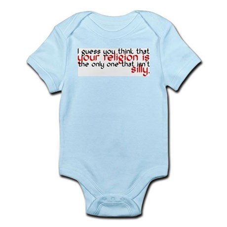 Your Religion Is Silly Infant Bodysuit