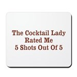 The Cocktail Lady Mousepad