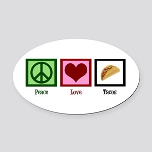 Peace Love Tacos Oval Car Magnet