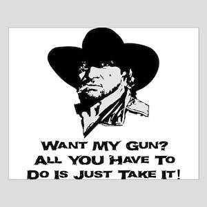 Want My Gun? Take It! Small Poster