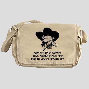 Want My Gun? Take It! Messenger Bag