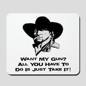 Want My Gun? Take It! Mousepad