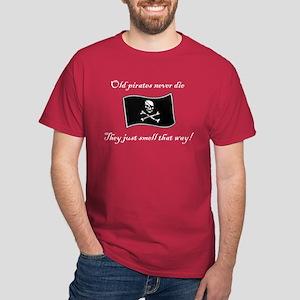 Old pirates never die Dark T-Shirt