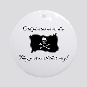 Old pirates never die Ornament (Round)