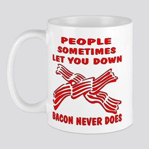 Bacon Never Lets You Down Mug