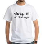 Sleep In On Sundays White T-Shirt