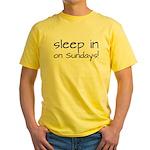 Sleep In On Sundays Yellow T-Shirt
