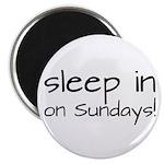 Sleep In On Sundays Magnet